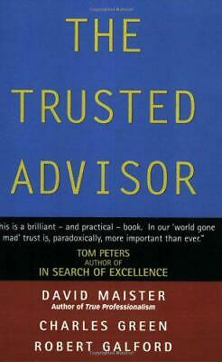 The Trusted Advisor by David H. Maister, Robert Galford, Charles Green, NEW Book