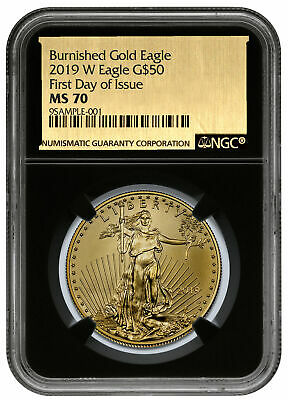 2019 W 1oz Burnished Gold Eagle $50 NGC MS70 FDI Blk Gold Foil Label SKU58298