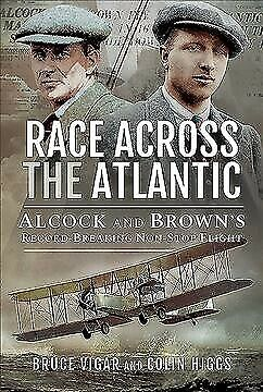 Race Across the Atlantic : Alcock and Brown's Record-breaking Non-stop Flight...