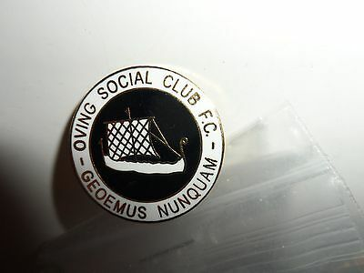 Rare Old Football Badge Oving Social Club F.c.sussex County. League Non League