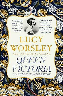Queen Victoria: Daughter, Wife, Mother, Widow by Lucy Worsley Paperback Book Fre