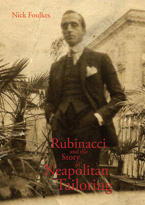 rubinacci and the story of neapolitan tailoring foulkes nick