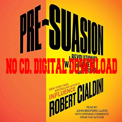 Pre-Suasion: A Revolutionary Way to Influence by Robert Cialdini (Audiobook)