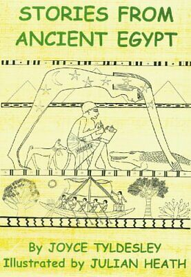 Stories from Ancient Egypt: Egyptian Myths and Legends for Children,Joyce A. Ty