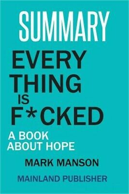Summary: Every Thing Is F*cked: A Book about Hope Mark Manson (Paperback or Soft