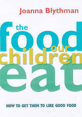 (Very Good)-The Food Our Children Eat: How to Get Children to Like Good Food (Pa
