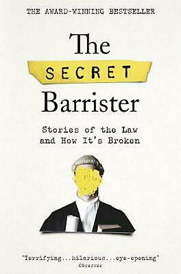 Secret Barrister: Stories of the Law and How It's Broken by The Secret Barrister
