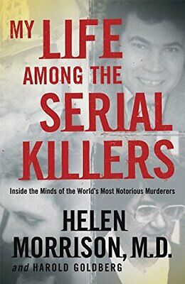 (Very Good)-My Life Among the Serial Killers (Paperback)-Helen Morrison, Harold