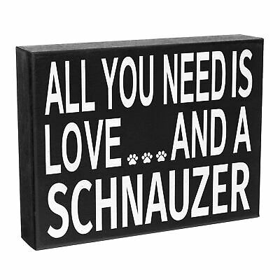 JennyGems - All You Need is Love and a Schnauzer - Wooden Stand Up Box Sign...