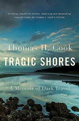 Tragic Shores: A Memoir of Dark Travel by Cook, Thomas, NEW Book, FREE & FAST De