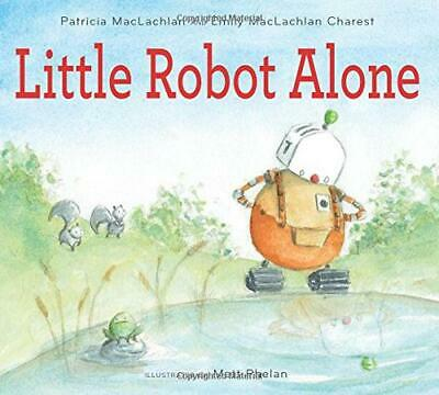 Little Robot Alone by MacLachlan, Patricia, NEW Book, FREE & FAST Delivery, (Har