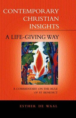 A Life Giving Way: A Commentary on the Rule of S... by Waal, Esther de Paperback