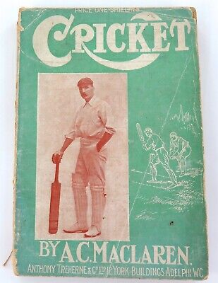 """1906 """"CRICKET"""" by ARCHIE MACLAREN. 1ST PLAYER TO SCORE 400+ RUNS IN AN INNINGS."""
