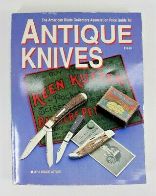 The American Blade Collectors Association Price Guide To: Antique Knives