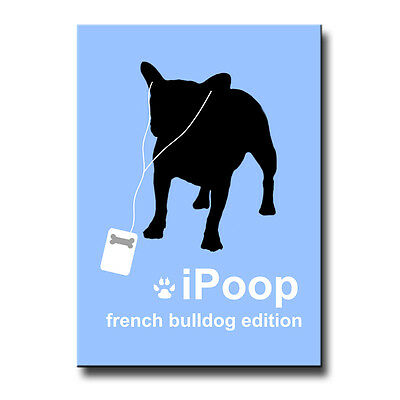 "FRENCH BULLDOG Poop in the House Funny Fridge Magnet 4/"" x 3/"""