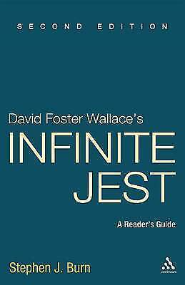 David Foster Wallace's Infinite Jest, Second Edition: A Reader's Guide by Stephe