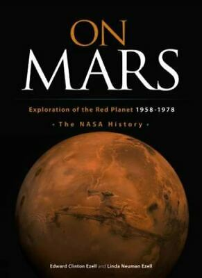 On Mars: Exploration of the Red Planet, 1958-1978--The NASA History (Dover Book
