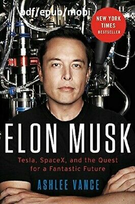 (P DF) Elon Musk: Tesla, SpaceX, and the Quest for a Fantastic Future 1 MIN DELI