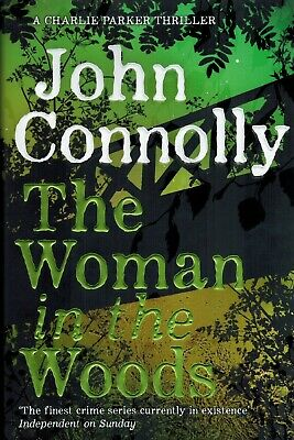 JOHN CONNOLLY ~ THE WOMAN IN THE WOODS ~ 1st ed HC/DW  A CHARLIE PARKER THRILLER