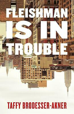 Fleishman Is in Trouble by Taffy Brodesser-Akner Paperback Book Free Shipping!