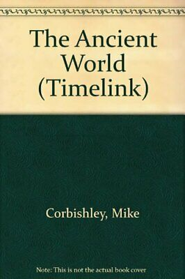 The Ancient World (Timelink),Mike Corbishley