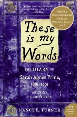 These is my Words: The Diary of Sarah Agnes Prine, 1881-1901 (P.S.) Turner, Nan
