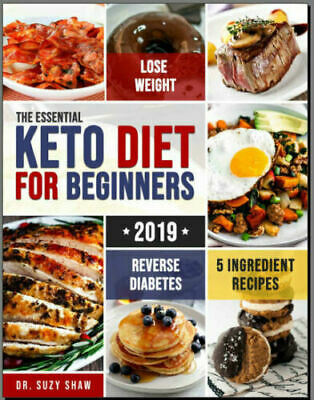 The Essential Keto Diet for Beginners #2019 – 5-Ingredie PDF EB00k Fast Delivery