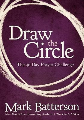 Draw the Circle: The 40 Day Prayer Challenge Batterson, Mark Paperback