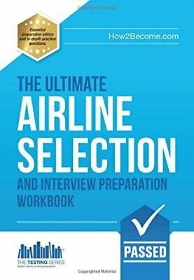 The ULTIMATE Airline Selection And Interview Preparation Wo... by Woolaston, Lee