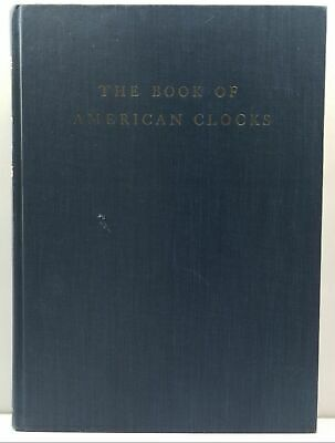 The Book of American Clocks (With 312 Illustrations) by Palmer, Brooks