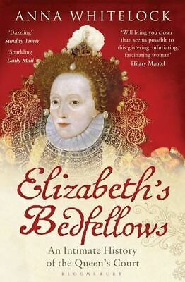 Elizabeth's bedfellows: an intimate history of the queen's court by Anna