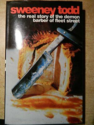 Sweeney Todd: The Real Story of the Demon Barber o... by Haining, Peter Hardback