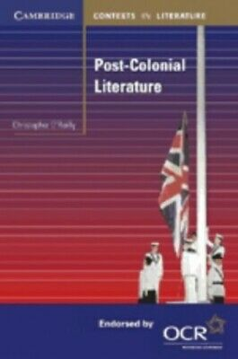 Post-Colonial Literature (Cambridge Context... by O'Reilly, Christophe Paperback