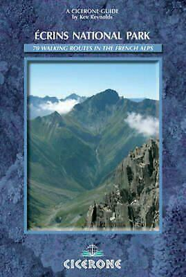 Ecrins National Park: French Alps, a Walking Guide: A Walker's Guide by Kev Reyn