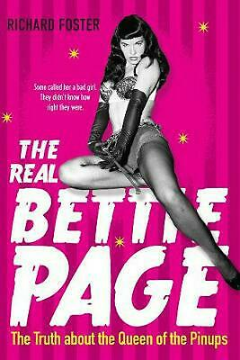 Real Bettie Page: The Truth About the Queen of the Pinups by Richard Foster Pape