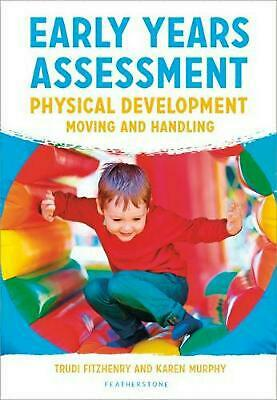 Early Years Assessment: Physical Development: Moving and Handling by Trudi Fitzh