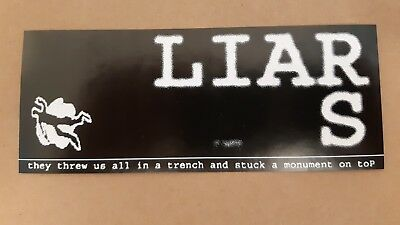 LIARS: AUFKLEBER STICKER 15x6cm They Threw Us All in a Trench and Stuck a Monume