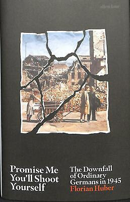 Promise Me You'll Shoot Yourself by Florian Huber (English) Hardcover Book Free
