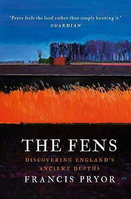 Fens: Discovering England's Ancient Depths by Francis Pryor Hardcover Book Free