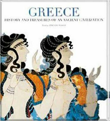 Greece: History and Treasures of an Ancient Civilization by Stefano Maggi Book