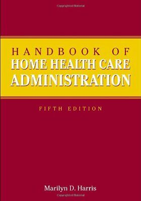 Handbook Of Home Health Care Administration by Harris, Marilyn