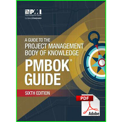 A Guide to the Project Management Body of Knowledge PMBOK 6th Edition [P.D.F]