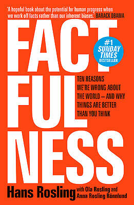 Factfulness 'Ten Reasons We're Wrong About The World - And Why Things Are Better