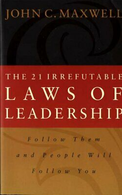 (Good)-The 21 Irrefutable Laws of Leadership: Follow Them and People Will Follow