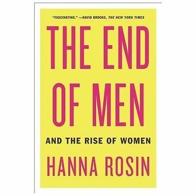 NEW - The End of Men: And the Rise of Women by Rosin, Hanna