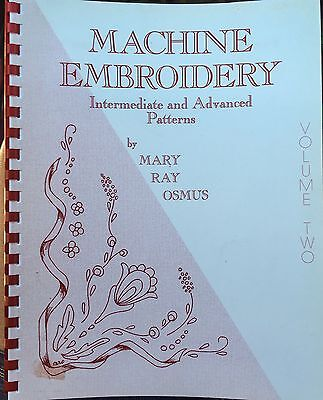 Machine Embroidery Intermediate And Advanced Patterns Volume Two