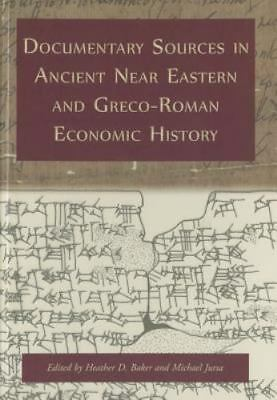 Documentary Sources in Ancient Near Eastern and Greco-Roman Economic History: Me