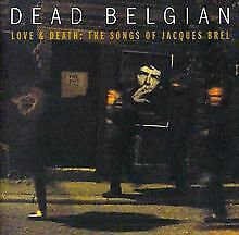 Love & Death: The Songs Of Jacques Brel von Dead Belgian | CD | Zustand sehr gut