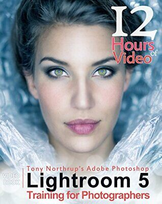 Tony Northrup's Adobe Photoshop Lightroom 5 Video Book Tr... by Northrup, Tony J