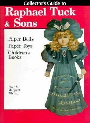 Collector's Guide to Raphael Tuck & Sons: Paper Dolls, Paper Toys & Children's B